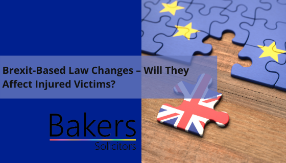Brexit-Based Law Changes – Will They Affect Injured Victims?